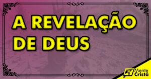 a autorrevelação de Deus, revelação verbal, revelação especial, revelação natural