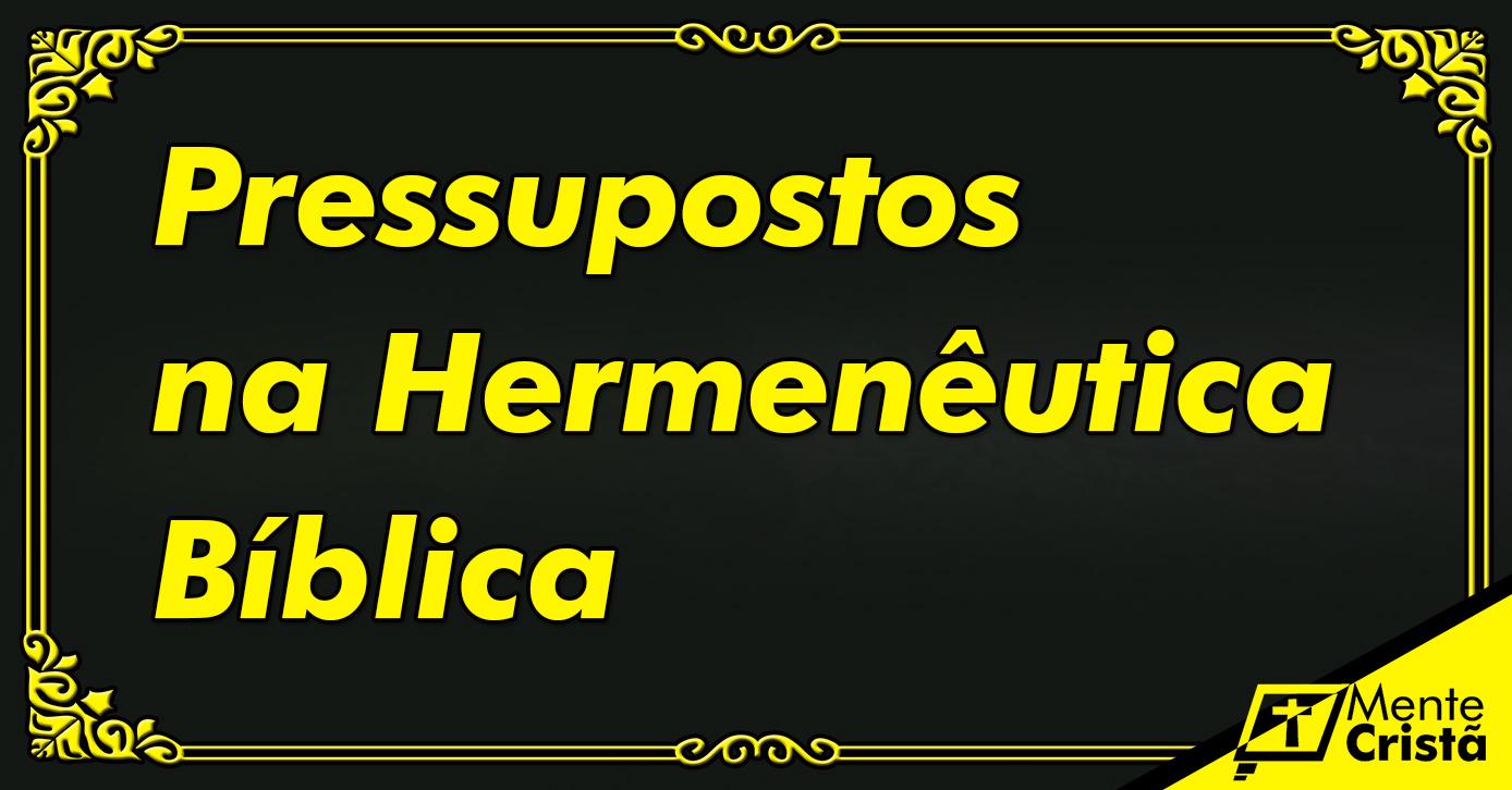 Pressupostos na Hermenêutica Bíblica