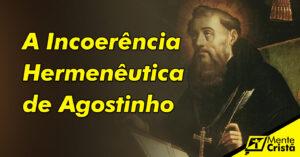 a-incoerencia-hermeneutica-de-agostinho